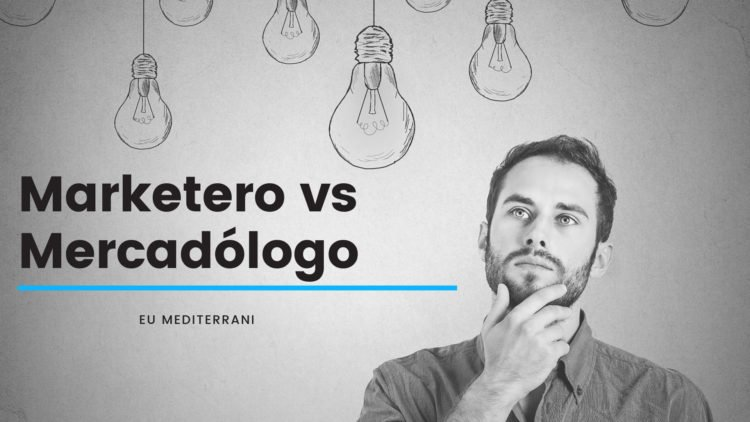 Marketero Vs Mercadólogo: similitudes y diferencias