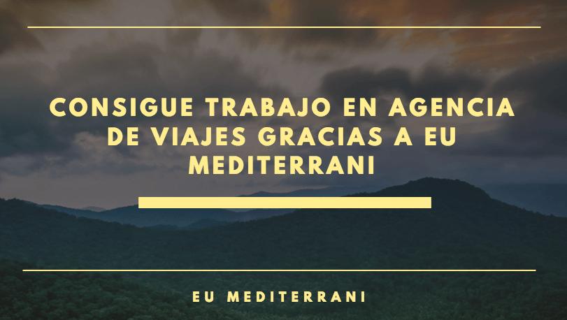 Consigue trabajo en agencia de viajes gracias a EU Mediterrani