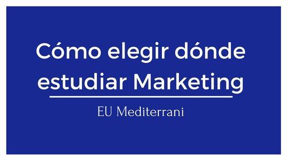 Cómo elegir dónde estudiar marketing
