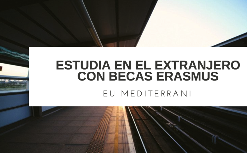 Estudia en el extranjero con becas Erasmus