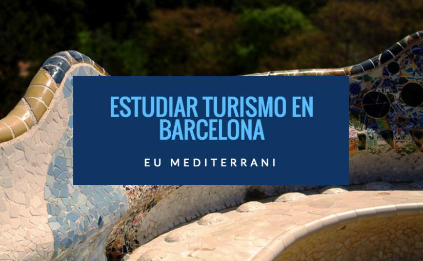 Estudiar turismo en Barcelona con EU Mediterrani