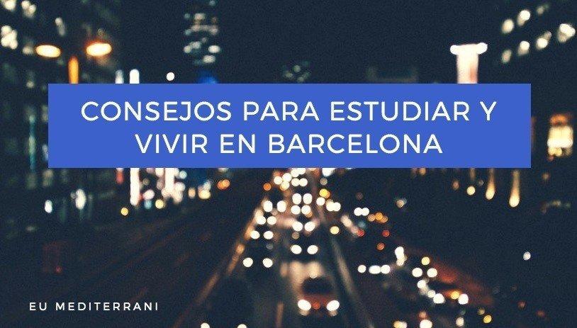 Consejos para estudiar y vivir en Barcelona